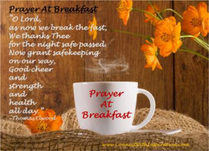 morning prayer prayer at breakfast now grant safekeeping on our way