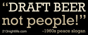 Quote of the Day: Draft beer, not people!
