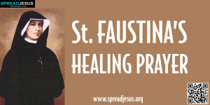 """St. FAUSTINA'S HEALING PRAYER """"Jesus, may Your healthy blood ..."""