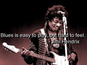 Jimi hendrix, quotes, sayings, blues, music, famous quote