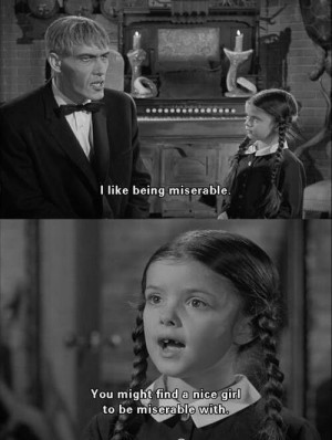 That's my girl! #AddamsFamily #Gothic #Wednesday #Humor #Miserable