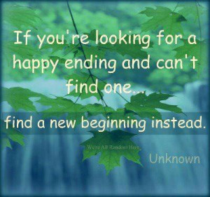 you're looking for a happy ending and can't find one… find a new ...