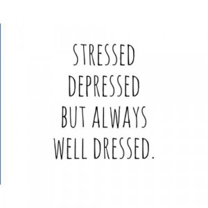 Quotes about being stressed