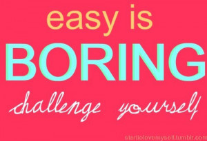 Runner Things #2246: Easy is boring. Challenge yourself.