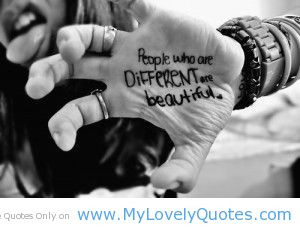 People who are different are beautiful unique people quotes