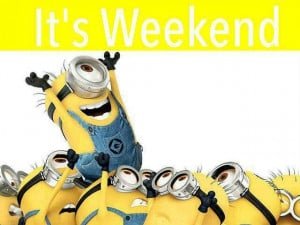 Its weekend: Minions Friday, Quotes, Minionsmi Villano, Happy Weekend ...