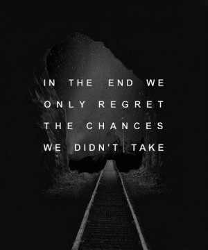 Live with no regrets...