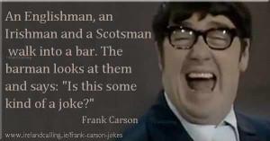 22_Frank-carson_An-Englishman-600- Frank Carson Jokes