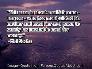 This Case Is About A Selfish Man, Her Son. Who Has Manipulated His ...