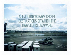All journeys have secret destinations.