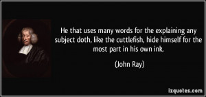 He that uses many words for the explaining any subject doth, like the ...