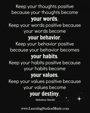 ... quote is your thoughts are very influential on your life, so keep them