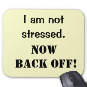 am_not_stressed_funny_stress_quote_mouse_mat ...