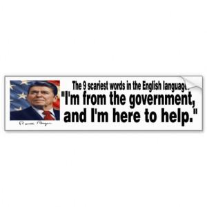 Ronald Reagan quote 9 scariest words Car Bumper Sticker