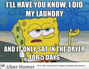 Doing laundry as a single, 20-something guy…