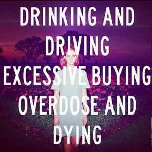 Drinking and driving excessive buying overdose and dying driving quote
