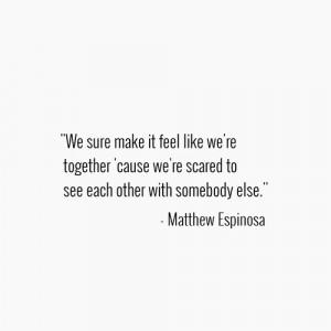 Matthew Espinosa Quote.