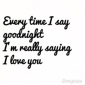 Goodnight My Love Quotes Goodnight my love.