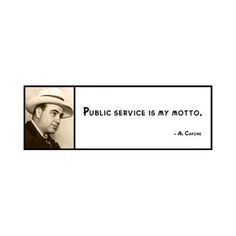 Al Capone Quotes | Wall Quote - Al Capone - Public Service Is My Motto ...