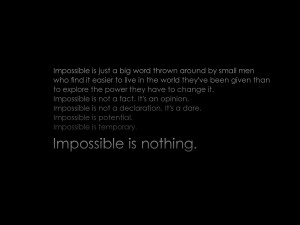 Nothing Is Impossible , The Word Itself says