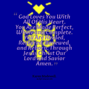Quotes Picture: god loves you with all of his heart you are made ...