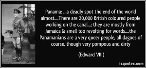 Panama: ...a deadly spot the end of the world almost....There are ...