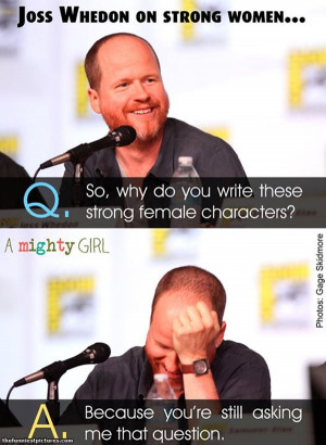 Why Joss Whedon Writes Strong Female Characters