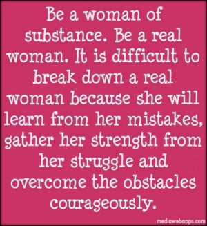 ... Quotes, Be A Woman, Overcoming Lifes Obstacles, Strong Women Quotes