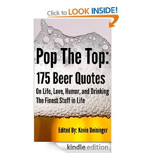 Pop The Top: 175 Beer Quotes On Life, Love, Humor, and Drinking The ...