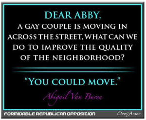 pro gay marriage quotes | Dear Abby Quote Giving Advice to Homophobe