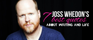 ... joss whedon 7 quotes about writing and life we celebrate joss whedon