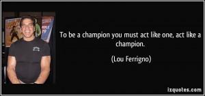 More Lou Ferrigno Quotes