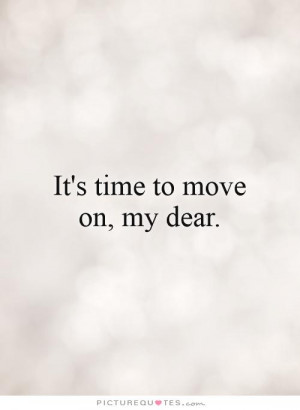 Break Up Quotes Move On Quotes Time To Move On Quotes