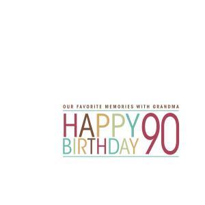Happy 90th Birthday Grandma