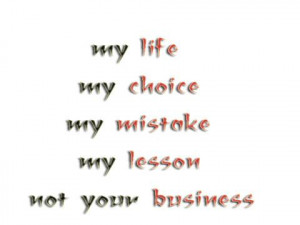 ... my choice my lesson not your business 3 up 0 down richie quotes added