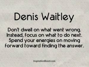 Denis Waitley – Quotes About Moving Forward