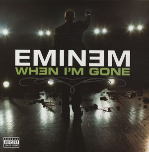 Eminem When Im Gone 344221 Eminem Quotes When Im Gone