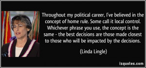 Throughout my political career, I've believed in the concept of home ...