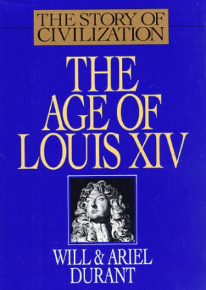 The Age of Louis XIV: A History of European Civilization in the Period ...