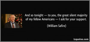 to you, the great silent majority of my fellow Americans — I ask ...