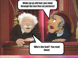statler-and-waldorf-wake-up-ya-old-.jpg