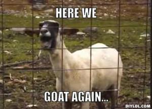 Resized_screaming-goat-meme-generator-here-we-goat-again-e611e6