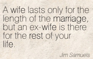 Quote about the ex-wife