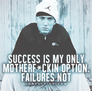 Eminem Success Is My Only Option Quote Picture