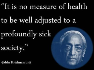 Jiddu Krishnamurti-- this has always been one of my favorite quotes of ...