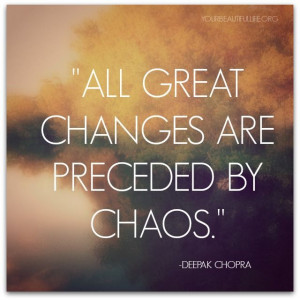 shift, a great move in your life.... you can expect CHAOS. And CHAOS ...