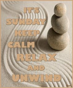 IT'S SUNDAY KEEP CALM RELAX AND UNWIND - created by eleni More