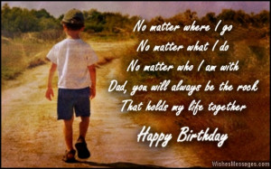 ... always be the rock that holds my life together. Happy birthday dad