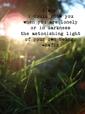 wish I could show you when you are lonely or in darkness the ...