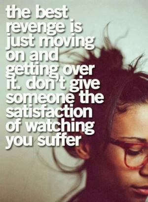 Moving on is best revenge